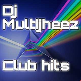 Dj Multijheez - Club Hits Mix