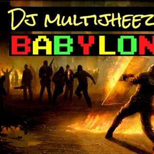DJ MultiJheez - BABYLON