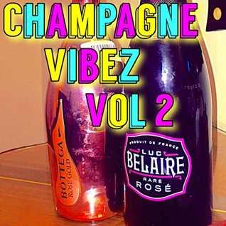 Champagne Vibez Vol 2
