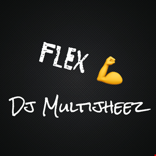 Dj MultiJheez - Flex Mix