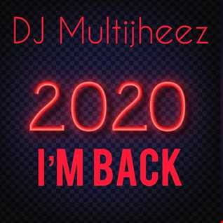 Dj MultiJheez 2020 I'M BACK
