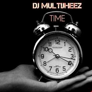 Dj MultiJheez - Time