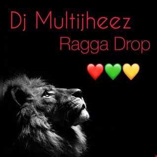 Dj MultiJheez Ragga Drop