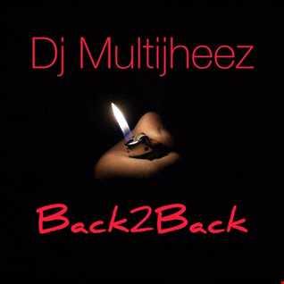Dj MultiJheez - Back2Back