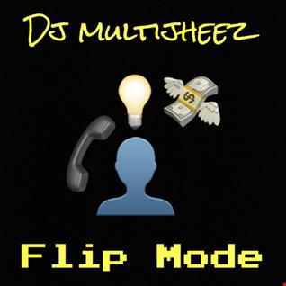 DJ MultiJheez - FLIP MODE