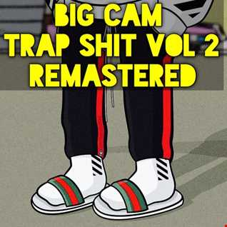 Big Cam Trap Shit Vol 2 Ep Remastered