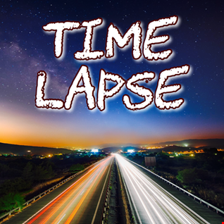Dj MultiJheez Presents   Time Lapse