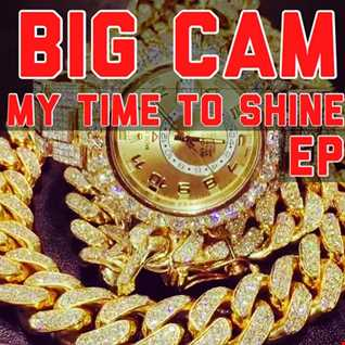 Big Cam My Time To Shine Ep