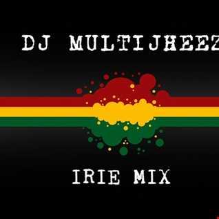 Dj MultiJheez - Irie Mix
