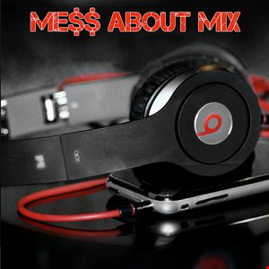 Me$$ About Mix