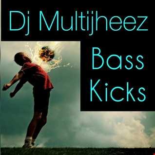 Dj MultiJheez - Bass Kick