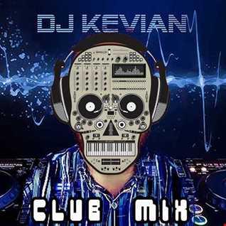 DJ KEVIAN CLUB MIX