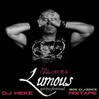 DJ Meke   Lumous Gothic Festival XX [80s Classics Mixtape] Goth, New Wave