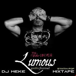 DJ Meke   Lumous Gothic Festival XX [Synthpop Mixtape] Goth, synthpop