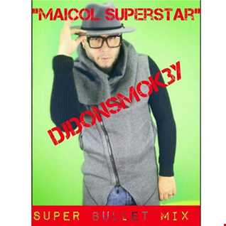 Maicol ''Super Star'' Super Bullet Mix