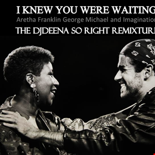 Aretha and George Michael vs Imagination - I Knew You Were Waiting (DjDeena So Right Remixture)
