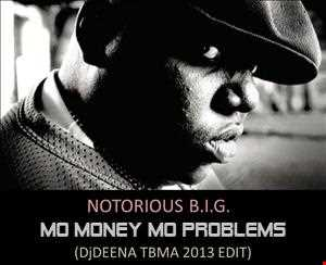 NOTORIOUS B.I.G. -  MO MONEY MO PROBLEMS (DJDEENA TBMA 2013 EDIT)