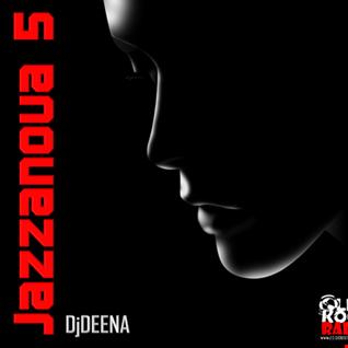 DjDEENA -  JAZZANOVA 5