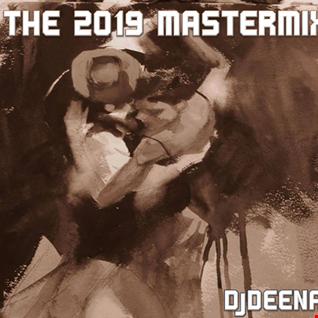 DjDEENA - THE 2019 MASTERMIX