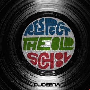 DjDEENA - THE OLD SCHOOL SET FOR WDPO 4MARCH