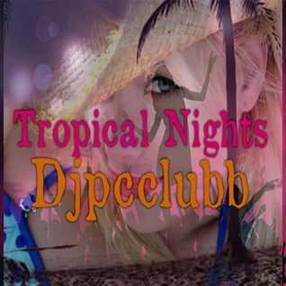 Tropical Nights by DJPcclubb