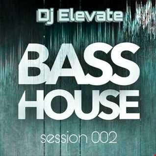 Dj Elevate   Bass House Session 002