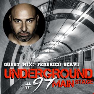 Underground Main Stage [Ep. #97] - guest mix: Federico Scavo