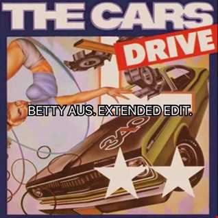 THE CARS   DRIVE   BETTY AUS   EXTENDED EDIT