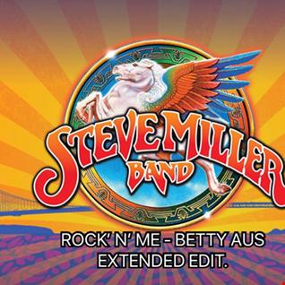 "STEVE MILLER BAND   ROCK N"" ME   BETTY AUS EXTENDED EDIT"