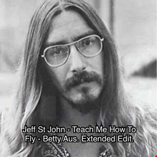 JEFF ST JOHN   TEACH ME HOW TO FLY   BETTY AUS. EXTENDED EDIT