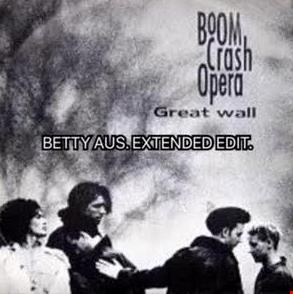BOOM CRASH OPERA    GREAT WALL   BETTY AUS. EXTENDED EDIT