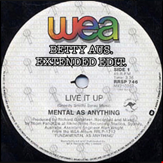 MENTAL AS ANYTHING   LIVE IT UP   BETTY AUS. EXTENDED EDIT