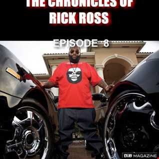 DJX   THE CHRONICLES OF RICK ROSS EP 8 (CLEAN)