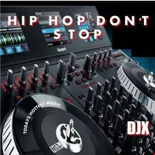 DJX   HIP HOP DONT STOP 060717 PT1