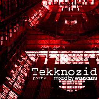 Tekknozid Part II 2015 (mixed by Wasscass)