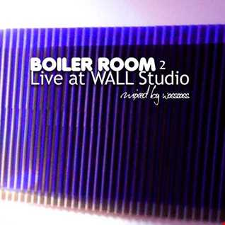 Boiler Room Live At Wall Studio PART 2 (Mixed By Wasscass)