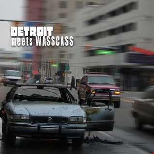 Detroit Meets Wasscass
