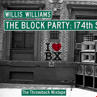 The Block Party: 174th Street - The Throwback Mixtape