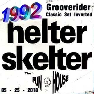 1992   052518 Raymond Grooverider Bingham@Helter Skelter The Funhouse 1991 Inverted ver B (320kbps)