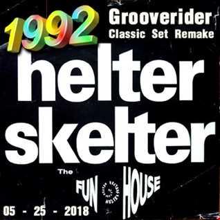 1992   052518 The Grooverider@Helter Skelter The Funhouse 1991 Remake (320kbps)
