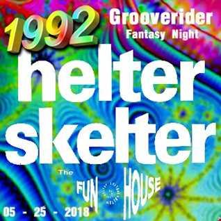 1992   052518 Grooverider@Helter Skelter The Funhouse 1991 Fantasy Night (320kbps)