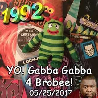 1992   052517 Yo! It's Gabba Gabba 4 Brobee (320kbps)