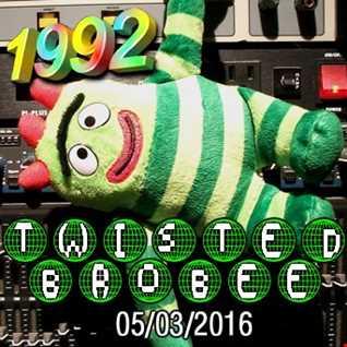 1992   050316 Twisted Brobee (320kbps)