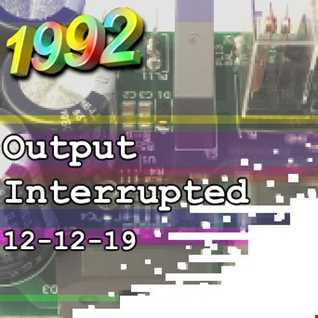 1992   121219 Output Interrupted (320kbps)