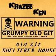 Old Git Sheltered House (The Curmudgeon Session)