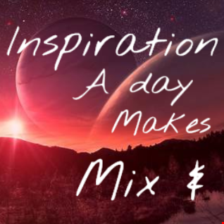 inspiration a day makes me mix an play