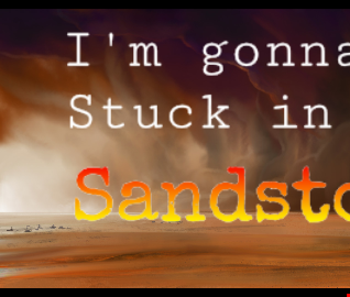 im gonna be stuck in the sandstorm