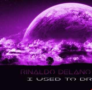 Rinaldo Delano Mohan- I Used To Dream