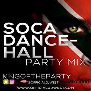 Soca Dancehall xKingofthePartyx Party Mix
