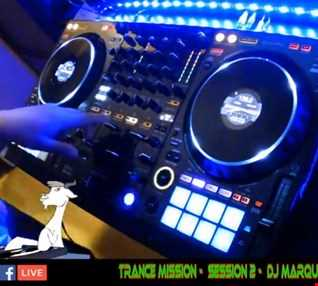 TRANCE MISSION - SESSION 2 - FACEBOOK LIVE - Mixed by DJ Marques (David Marques - Pinto)